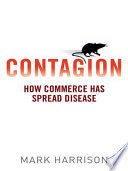 """Contagion: How Commerce Has Spread Disease"" by Mark Harrison"