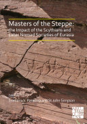Masters of the Steppe  The Impact of the Scythians and Later Nomad Societies of Eurasia