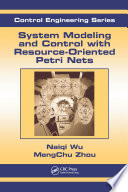 System Modeling and Control with Resource Oriented Petri Nets
