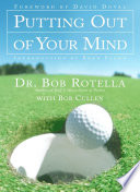 """""""Putting Out of Your Mind"""" by Bob Rotella"""