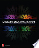 Mobile Forensic Investigations A Guide To Evidence Collection Analysis And Presentation Book PDF