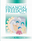 The practical Guide to Total Financial Freedom  Volume 1