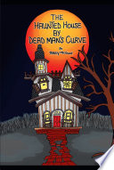 The Haunted House by Dead Man's Curve