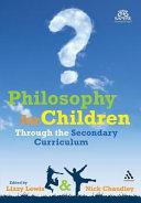 Philosophy for Children Through the Secondary Curriculum