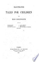 Illustrated tales for children ... Containing The bracelets, The orphans, etc