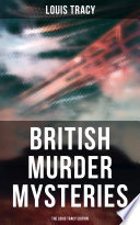 British Murder Mysteries   The Louis Tracy Edition