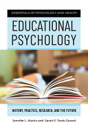 Educational Psychology  History  Practice  Research  and the Future