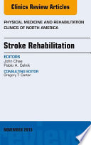 Stroke Rehabilitation  An Issue of Physical Medicine and Rehabilitation Clinics of North America 26 4
