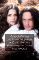 Cultural Afterlives and Screen Adaptations of Classic Literature Pdf/ePub eBook