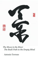 The Moon in the River the Bud Path to the Empty Mind
