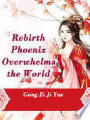 Rebirth: Phoenix Overwhelms the World