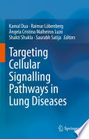 Targeting Cellular Signalling Pathways in Lung Diseases