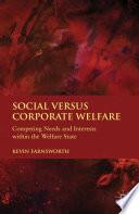 Social versus Corporate Welfare