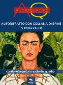Autoritratto con collana di spine di Frida Kahlo