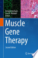 """Muscle Gene Therapy"" by Dongsheng Duan, Jerry R. Mendell"