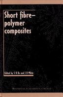Short Fibre Polymer Composites