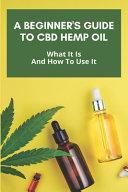 A Beginner s Guide To CBD Hemp Oil