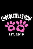 Chocolate Lab Mom Est  2019