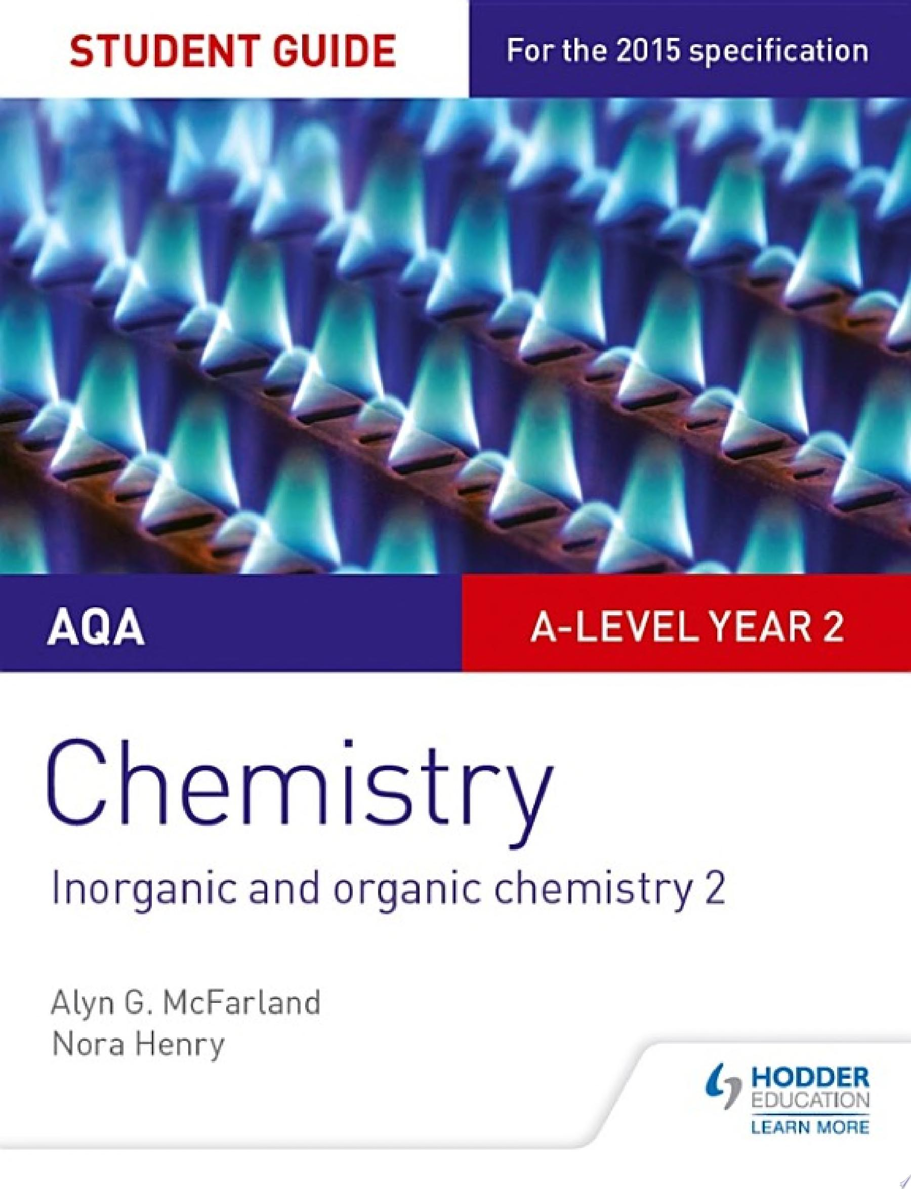 AQA A level Year 2 Chemistry Student Guide  Inorganic and organic chemistry 2
