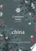 The Complete Asian Cookbook  China