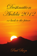 Destination Avdela 2012  Or Back to the Future a Travelogue
