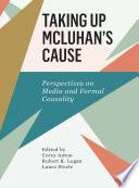 Taking Up McLuhan s Cause