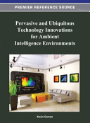 Pervasive and Ubiquitous Technology Innovations for Ambient Intelligence Environments Book