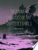 The Shikari  The Order of the Shattered Shield