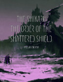 The Shikari: The Order of the Shattered Shield