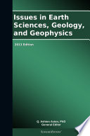 Issues in Earth Sciences  Geology  and Geophysics  2013 Edition