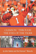 Clemson Through the Eyes of the Tiger