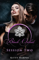 Black Orchid   Session Two