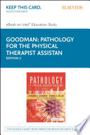 """Pathology for the Physical Therapist Assistant E-Book"" by Catherine C. Goodman, Kenda S. Fuller"