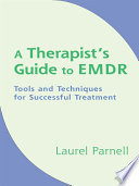 A Therapist s Guide to EMDR  Tools and Techniques for Successful Treatment