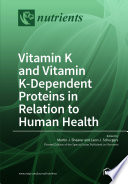 Vitamin K and Vitamin K Dependent Proteins in Relation to Human Health