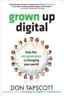 Grown Up Digital  How the Net Generation is Changing Your World Book