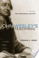 John Wesley's Teachings  , Volume 1
