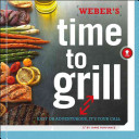 Weber s Time to Grill Book