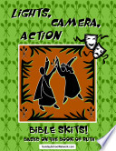 Lights, Camera, Action, Bible Skits Based on the Book of