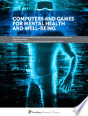 Computers and Games for Mental Health and Well Being