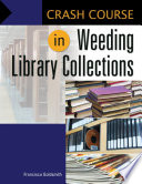 Crash Course in Weeding Library Collections Book PDF