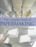 The Complete Book of Papermaking Book