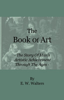 The Book Of Art The Story Of Man S Artistic Achievement Through The Ages Book PDF