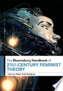 The Bloomsbury Handbook Of 21st Century Feminist Theory