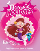 Pdf Mermaid Holidays 1: The Talent Show Telecharger