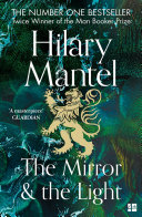 The Mirror and the Light  The Wolf Hall Trilogy  Book 3