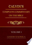 Calvin S Complete Commentary Volume 1