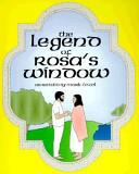 The Legend Of Rosa S Window