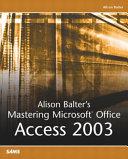 Alison Balter s Mastering Microsoft Office Access 2003