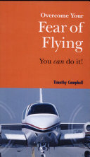 Overcome Your Fear of Flying : You Can Do It!